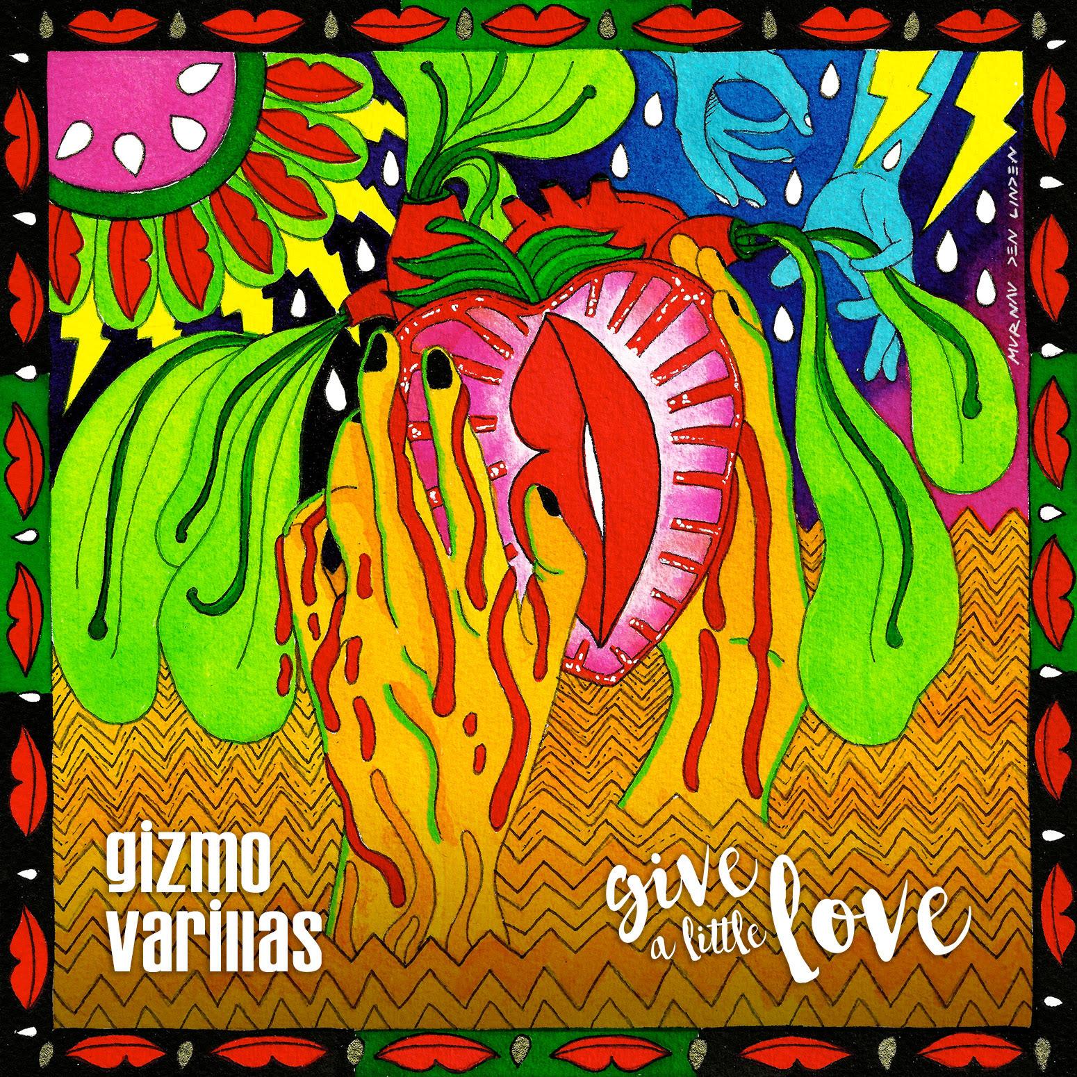 Gizmo Varillas - Give A Little Love.jpg