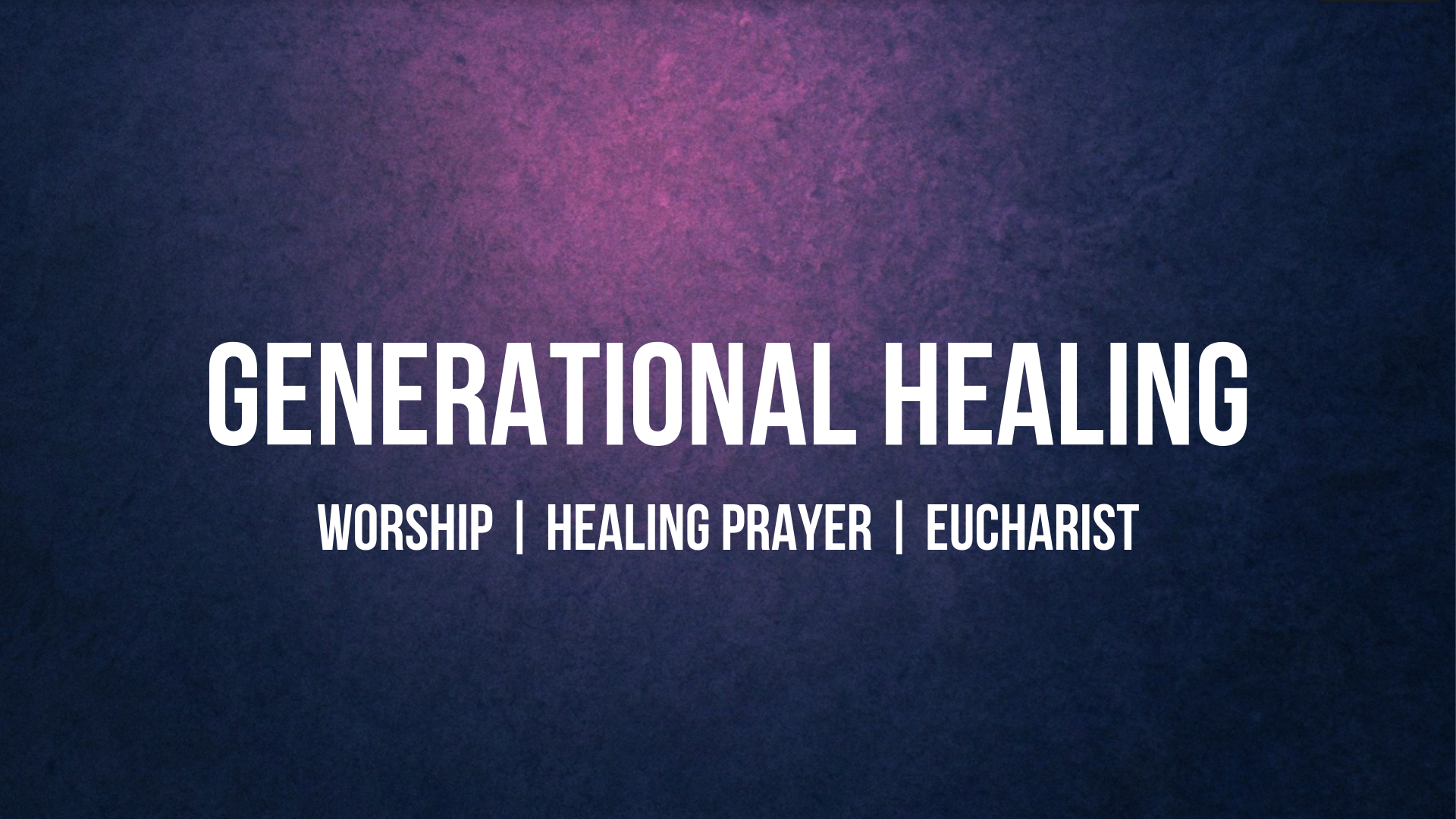 Generational Healing Service with Eucharist — Imago Dei