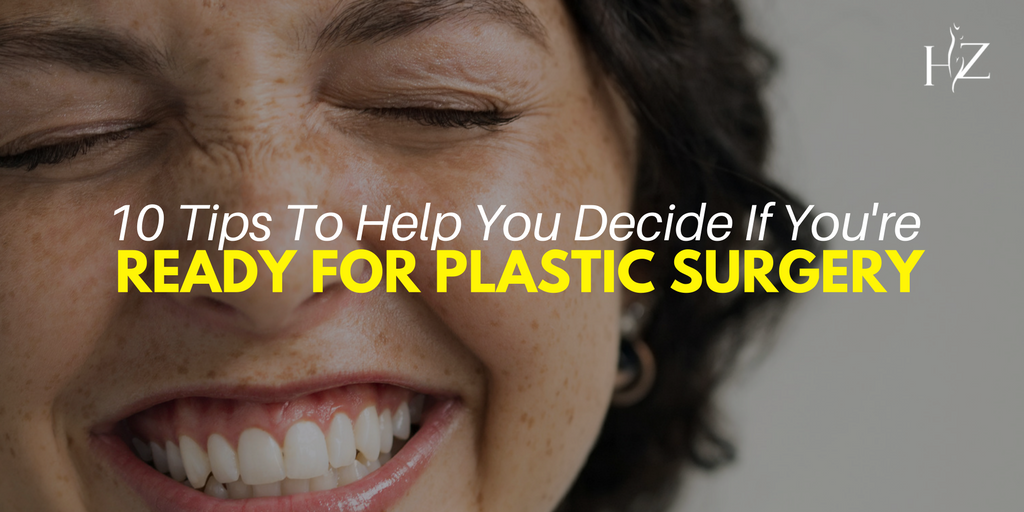 are you ready for plastic surgery, tips to help you decide if you're ready for plastic surgery