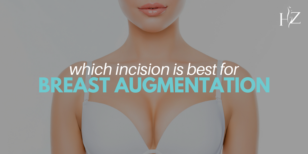 which incision is best for breast augmentation, breast augmentation incisions, breast augmentation scarring