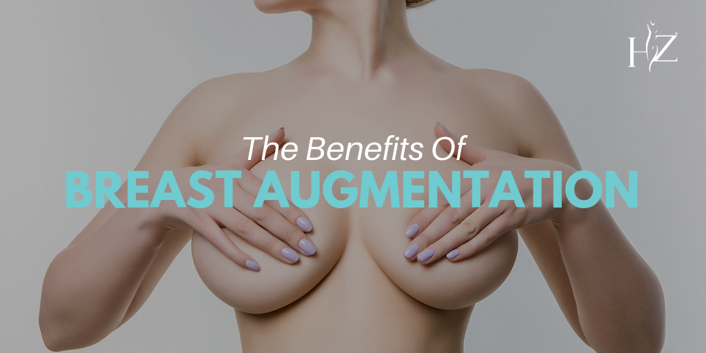 benefits of breast augmentation, breast augmentation benefits, the benefits of getting a boob job, boob job benefits, reasons to get a boob job, breast augmentation orlando, boob job in orlando, HZ plastic surgery, boob job surgeon, types of boob jobs