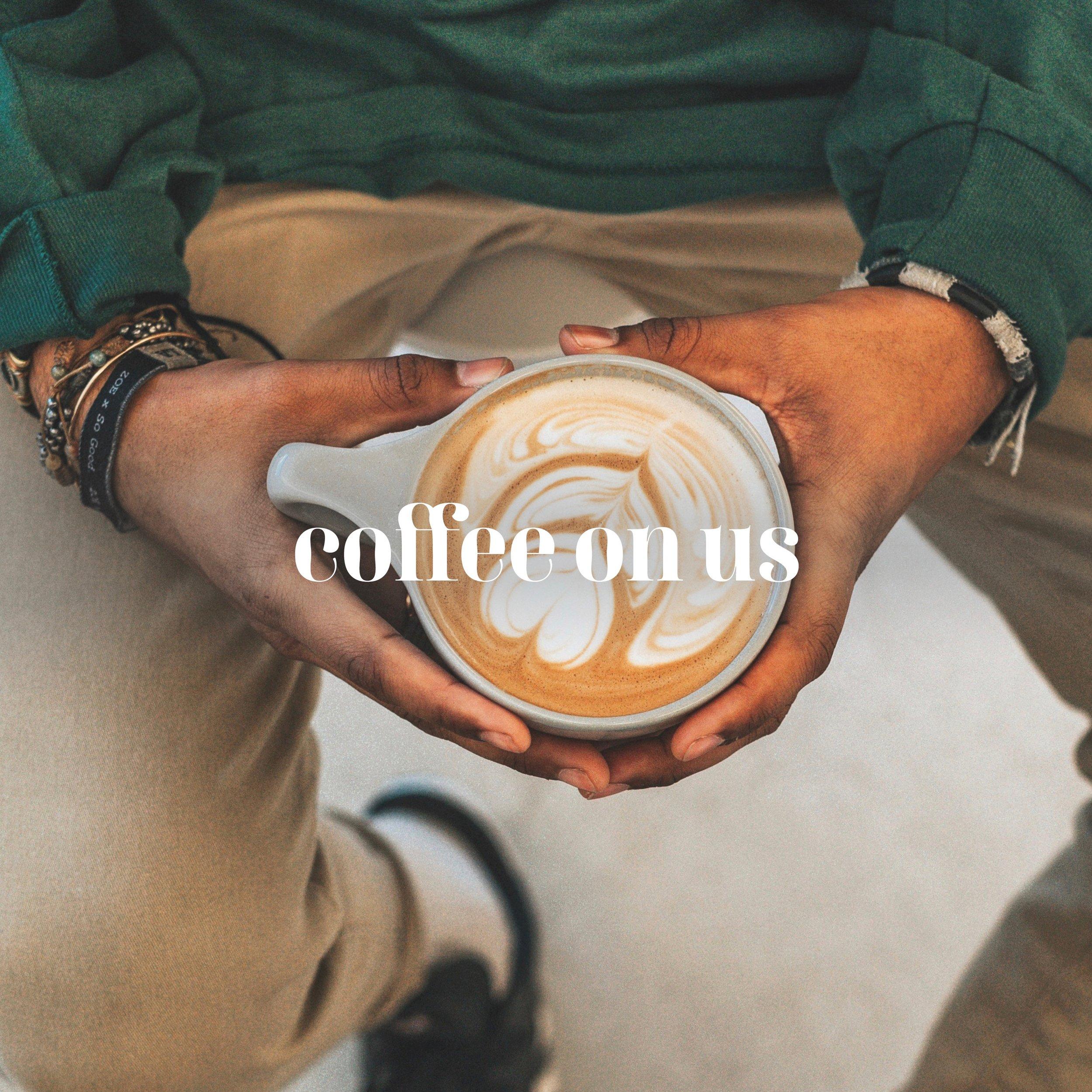 Coffee on us.jpg