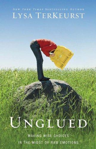 Unglued  by Lysa TerKeurst
