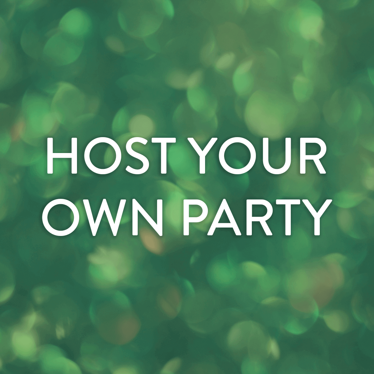 Host Your Own Party