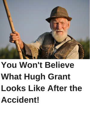 You Won't Believe What Hugh Grant Looks Like Now!.png