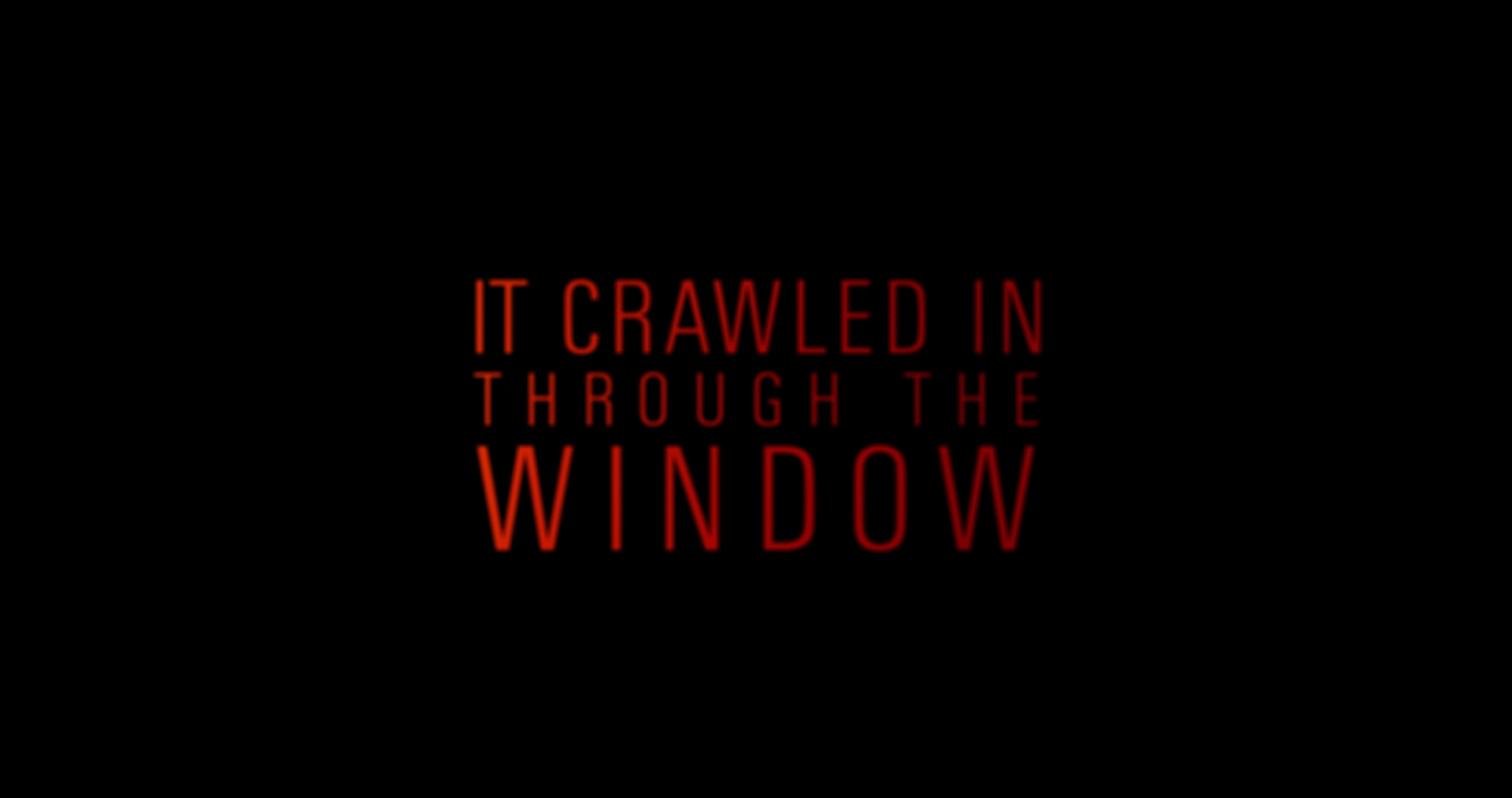 ItCrawledInThroughTheWindow_Master_1080LT_THUMB.jpg