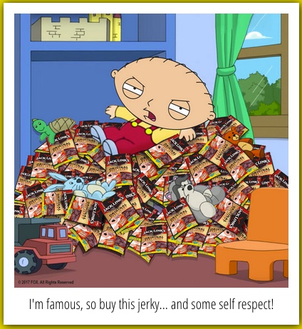 Social Media campaign element: Stewie Griffin reluctantly sells jerky.
