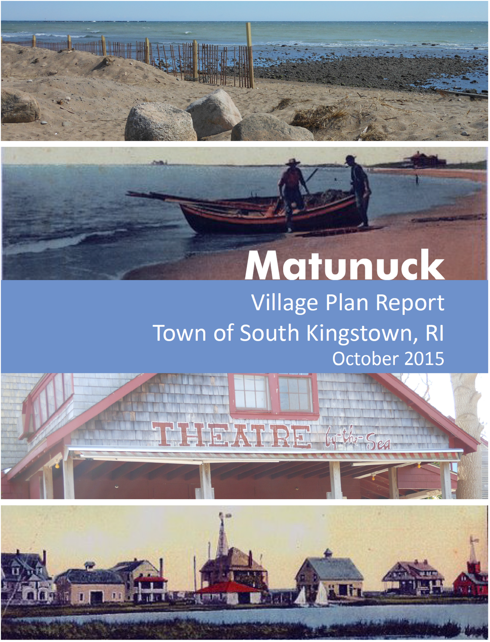 The  Matunuck Village Plan Report  is one of three reports to date seeking to maintain and improve the Town's village centers.