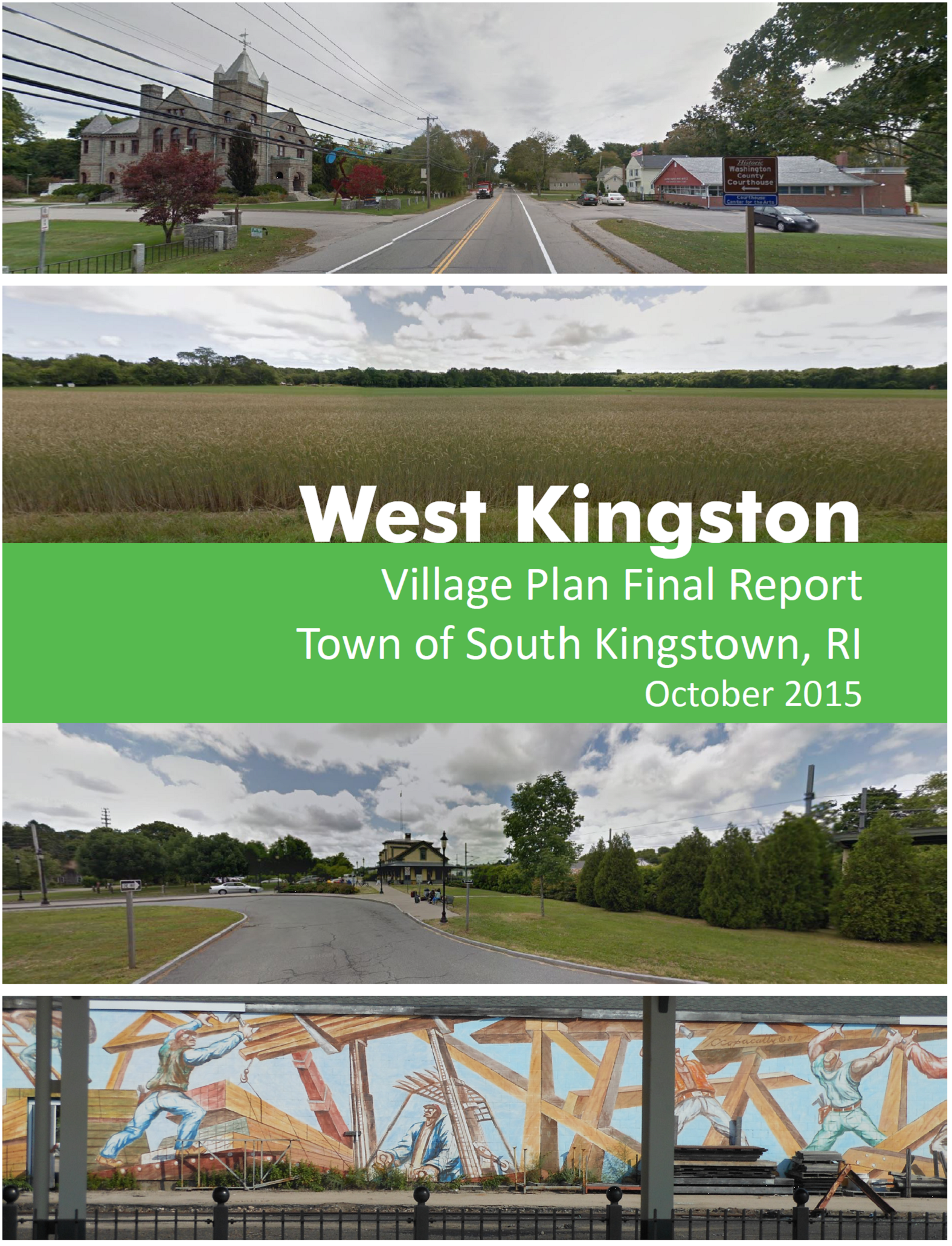 The  West Kingston Village Plan Report  is one of three reports to date seeking to maintain and improve the Town's village centers.