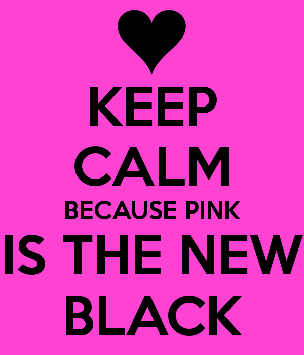 keep-calm-because-pink-is-the-new-black-3.png