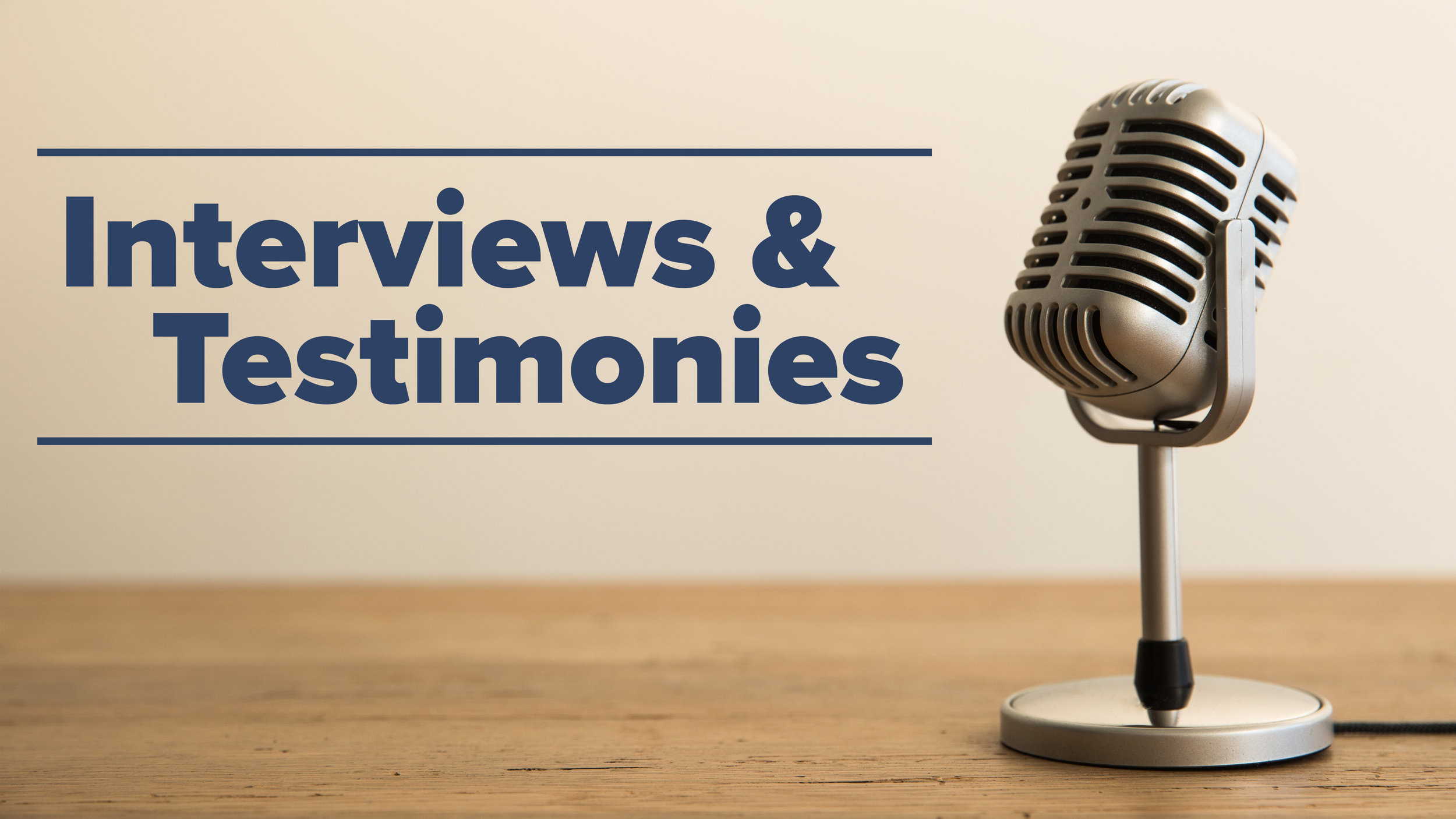 Interviews and Testimonies Header.jpg