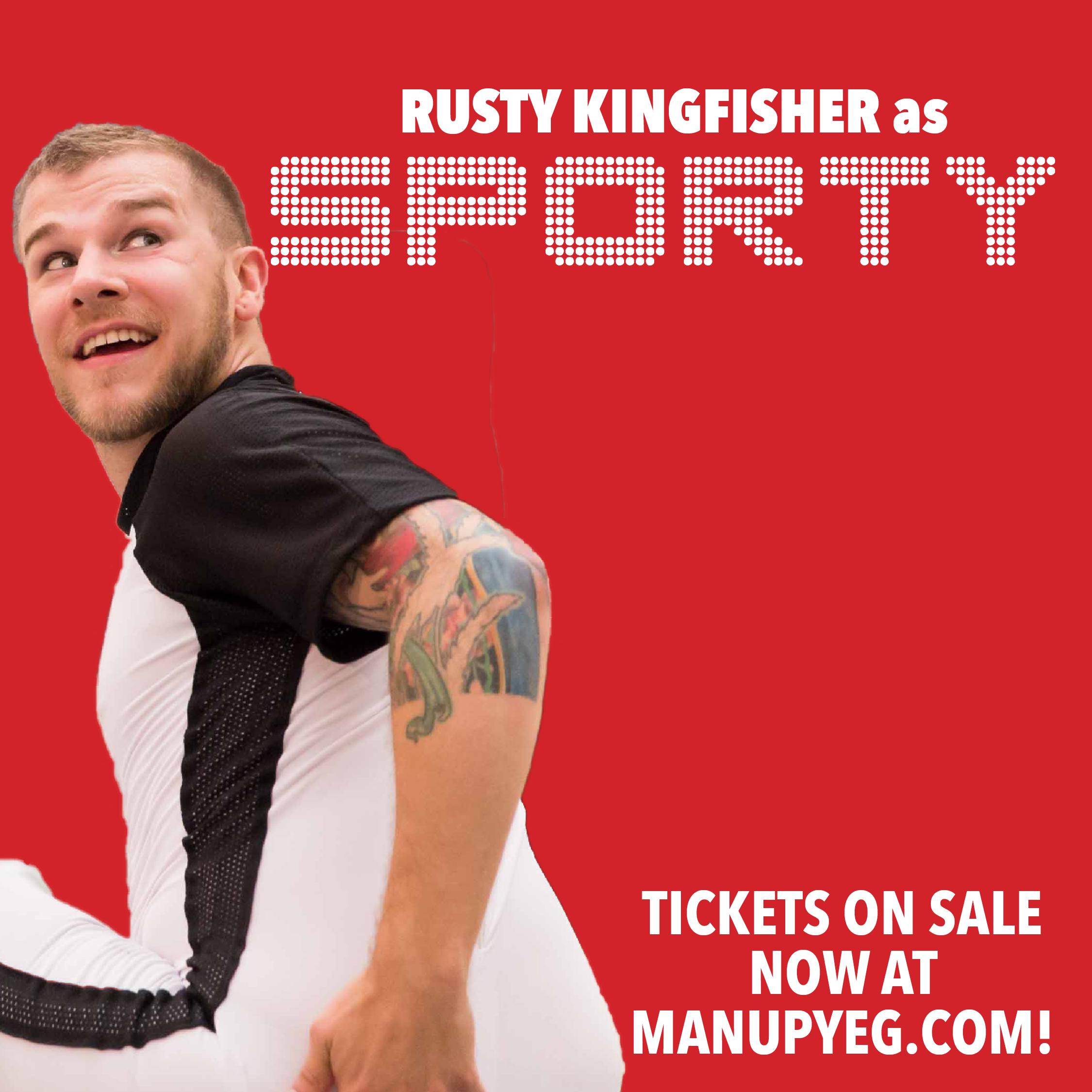 CJ Rowein (aka Rusty Kingfisher) as Sporty