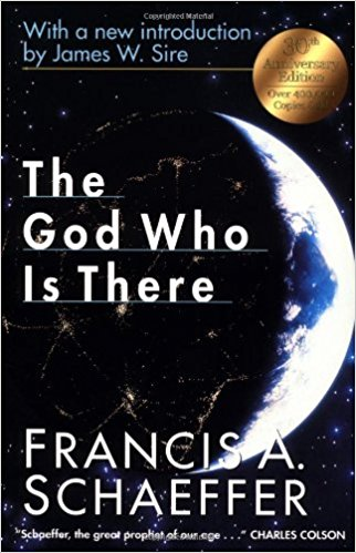 The God Who Is There  by Francis Schaeffer