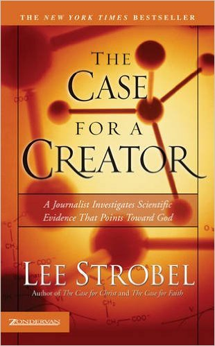 The Case for a Creator  by Lee Strobel