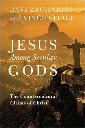 Jesus Among Secular Gods  by Ravi Zacharias & Vince Vitale