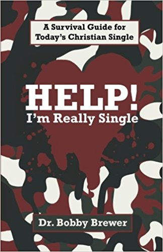 HELP! I'm Really Single  by Dr. Bobby Brewer