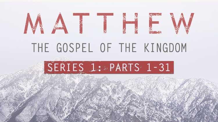 Matthew-Gospel-of-the-Kingdom-parts-1-31.jpg