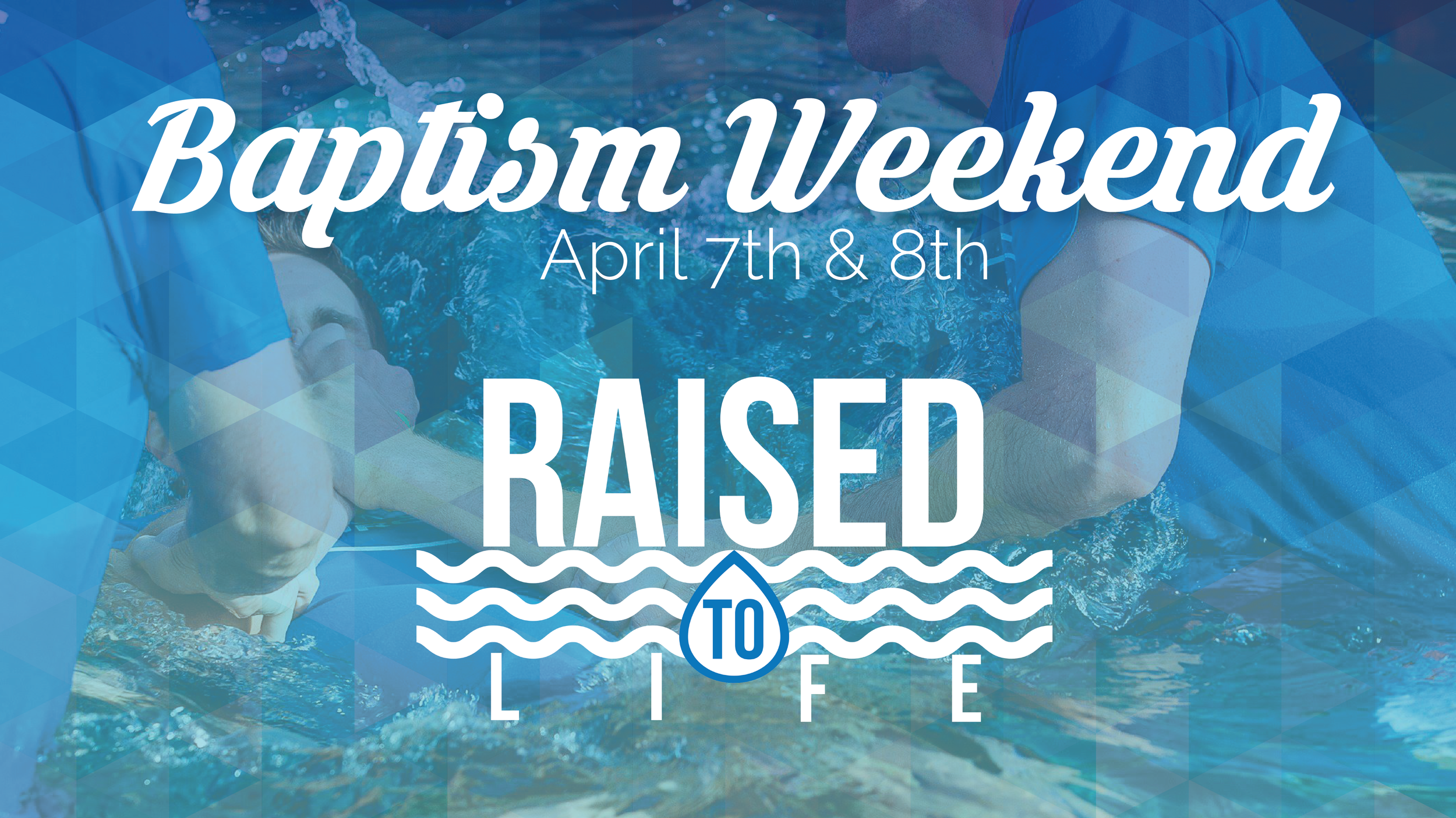 Baptism Weekend Annoucement Slide 16x9 with date.png