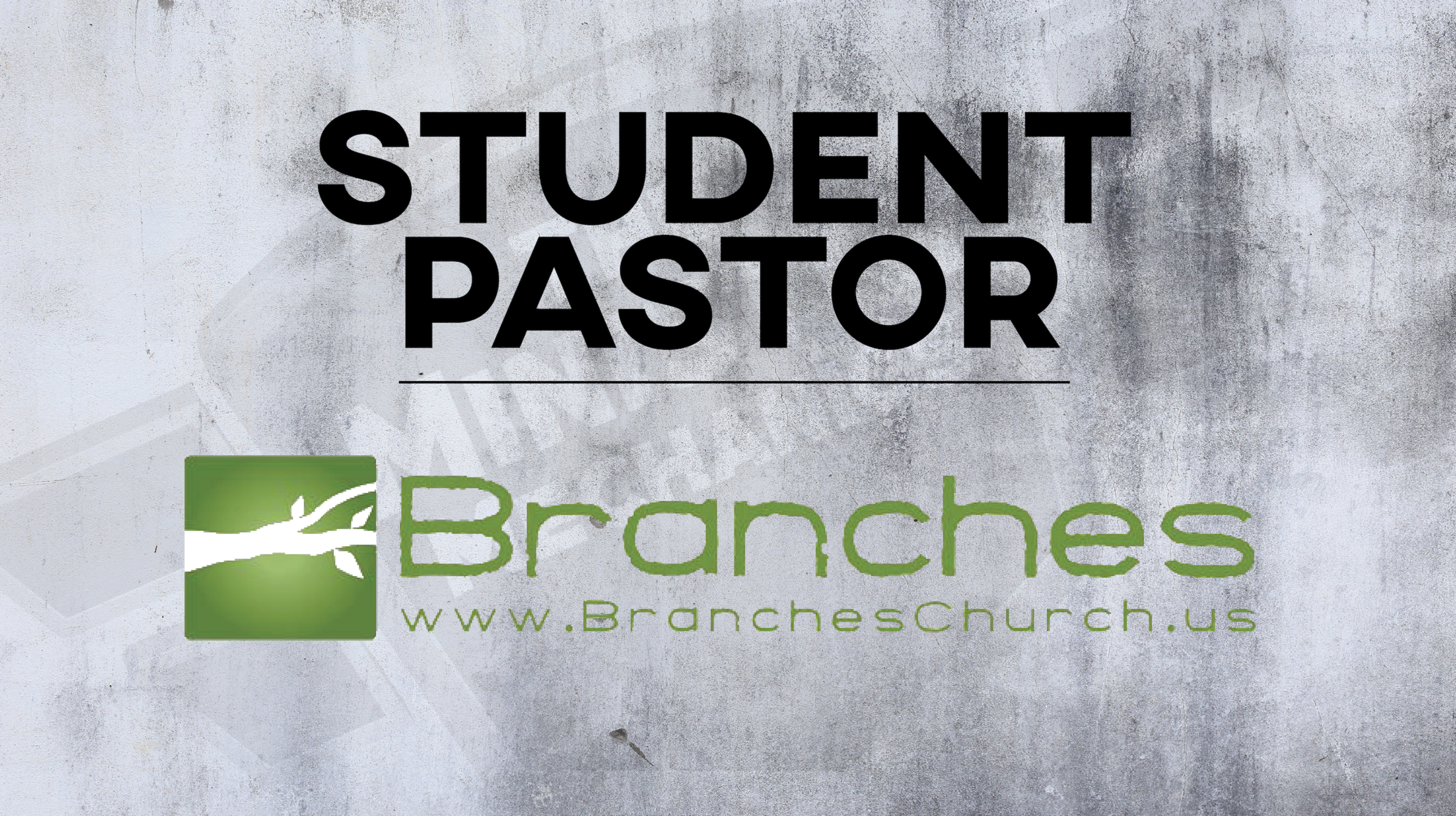 Branches Church Student Pastor Job Opening