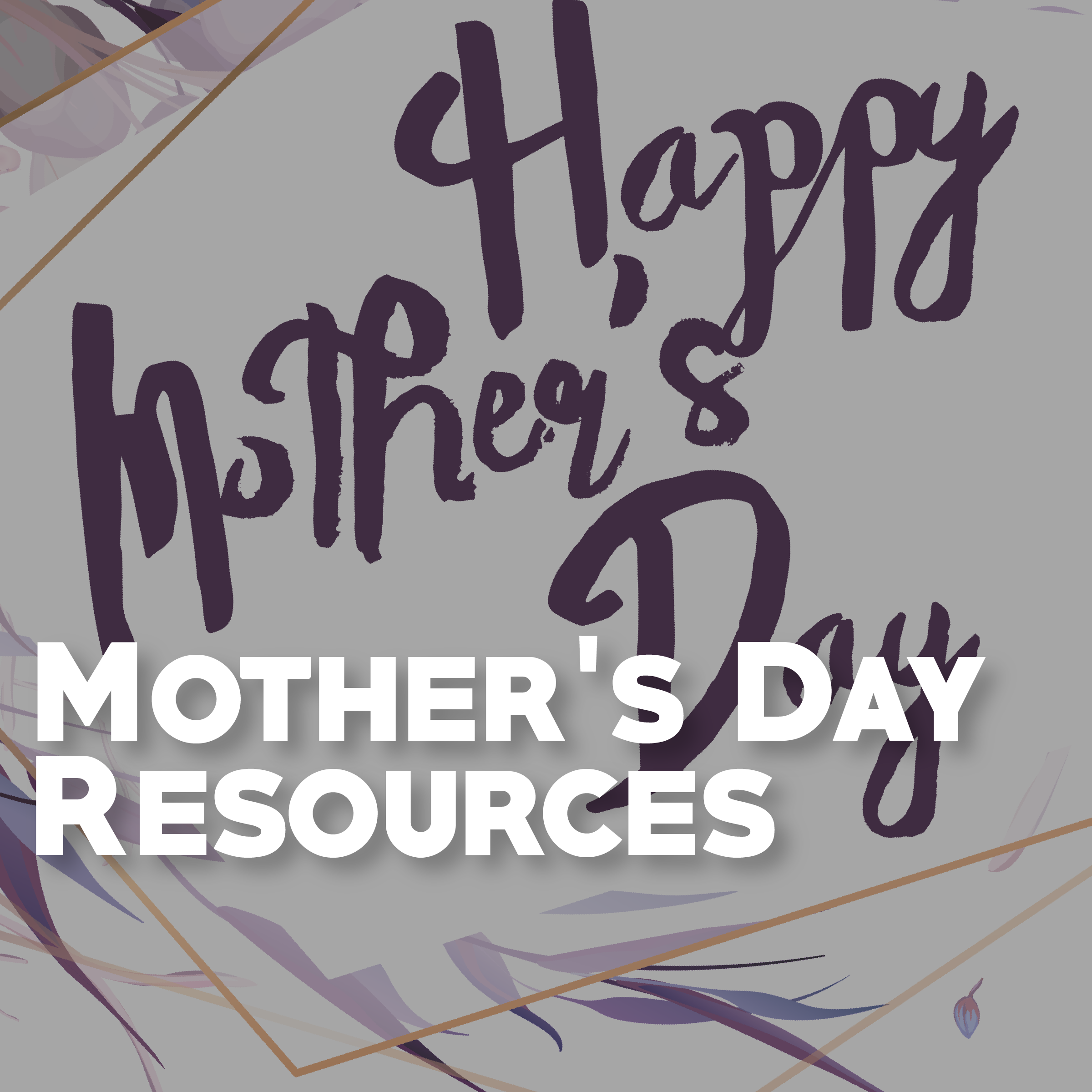 Mother's Day Resources Graphic.png