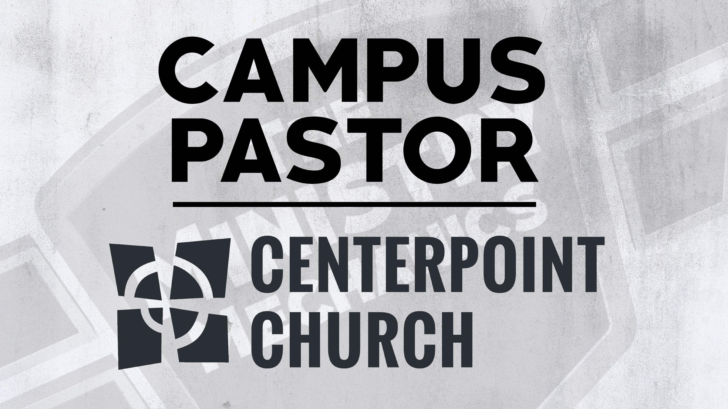 Centerpoint Campus Pastor 16x9.png