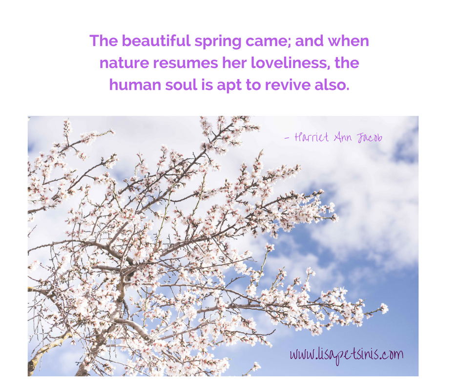 The beautiful spring came; and when nature resumes her loveliness, the human soul is apt to revive also..png