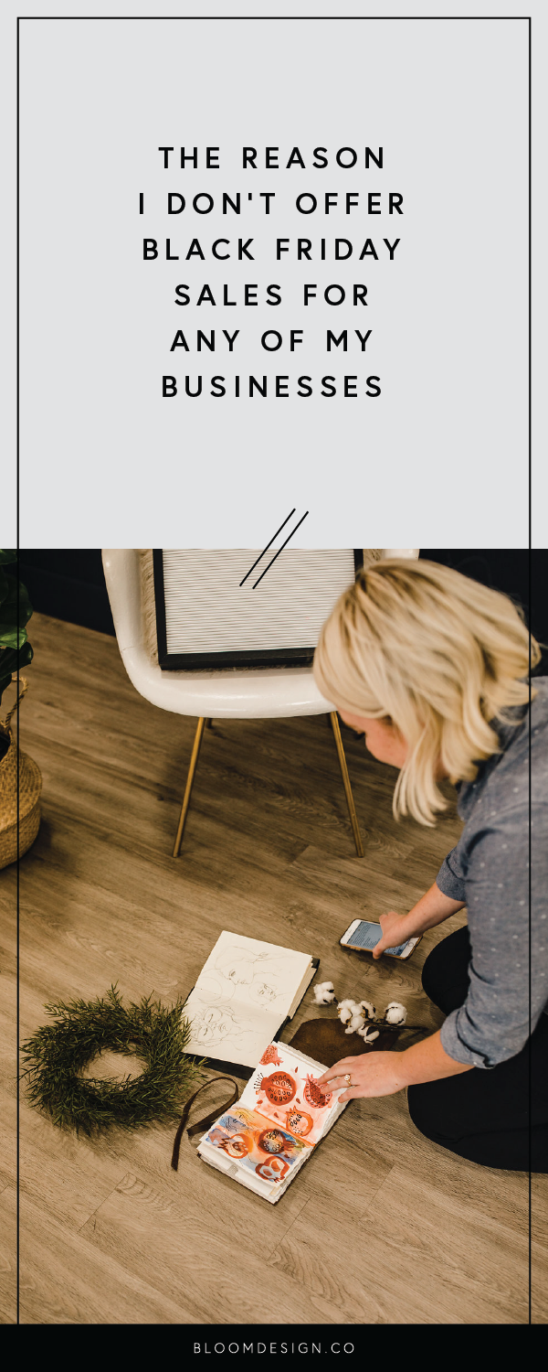 Have you ever felt pressured to host a Black Friday sale for your small business, simply because everyone else was doing it? Here is why I almost never host sales for my products, and why I stand by that decision. #girlboss #momboss #graphicdesign #sahm #workathomemom #wahm #smallbusinessowner #etsyshop #etsyseller #branding #bossbabe #workingmama #sidehustle #sidegig #logodesign