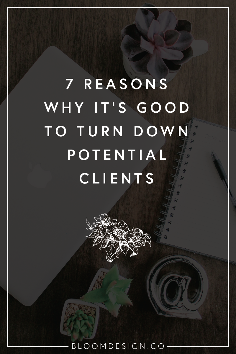 7 reasons why it's a good thing to turn down potential clients