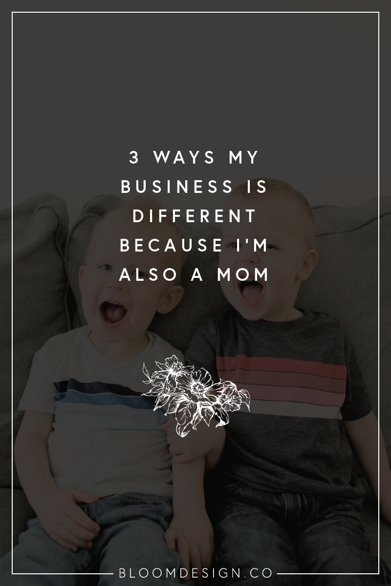 three ways my business is different because I'm also a mom