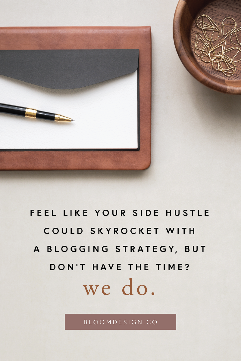 The Bloom Design Company offers virtual blogging management and assistance to help you grow your side hustle faster. We'll take this time-sucking marketing strategy off your plate so you can focus on other things for your small business, and our blogging strategy will help you boost your online success through search engine optimization. #bloomdesignco #blogging #seo #virtualassistant #sidehustle #sidegig #momboss #bossbabe #va #photog #blogger