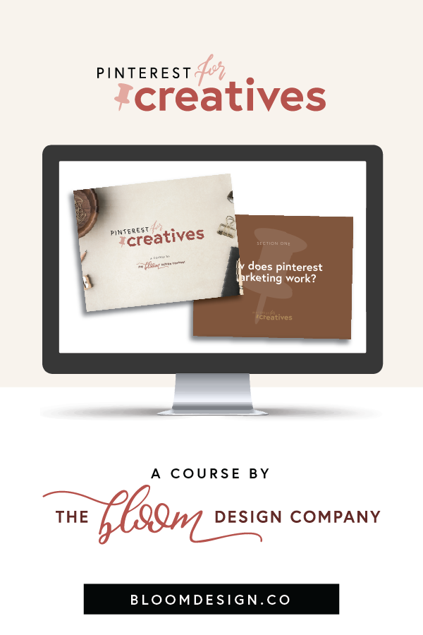 Looking for a way to learn more about how you can use Pinterest to grow your creative side hustle? With Pinterest for Creatives by The Bloom Design Company, you'll not only grow your online site traffic, but you'll have a better understanding of your target audience. Grab a copy of this digital course for yourself today! #bloomdesignco #pinterest #socialmedia #coursecreation #sidehustle #sidegig #momboss #bossbabe #pinterestmarketing #onlinemarketing #pinning