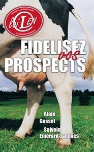 Fidélisez vos prospects (2005)