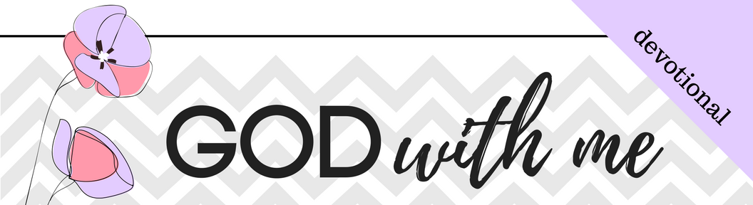 Click here to Download the PDF file for Week 4 // God With Me