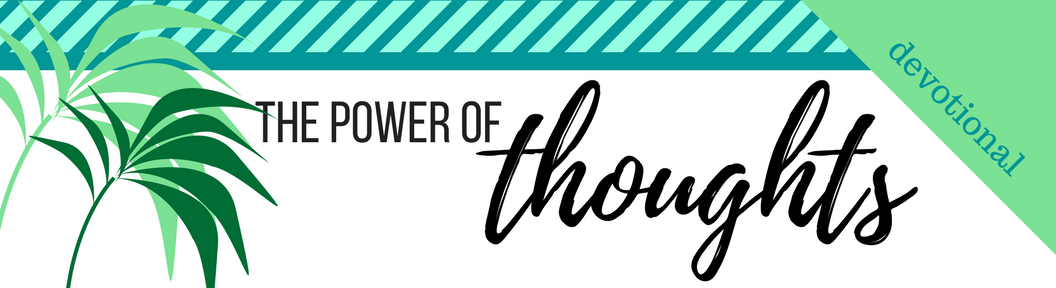 Click here to Download the PDF File for Week 23 // The Power of Thoughts