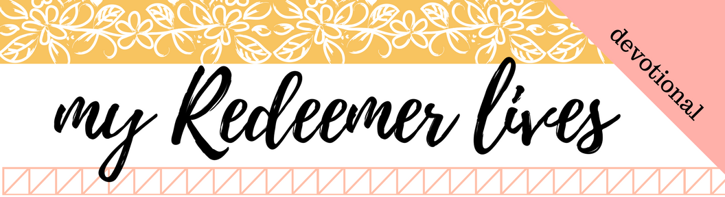 Click here to Download the PDF file for Week 27 // My Redeemer Lives