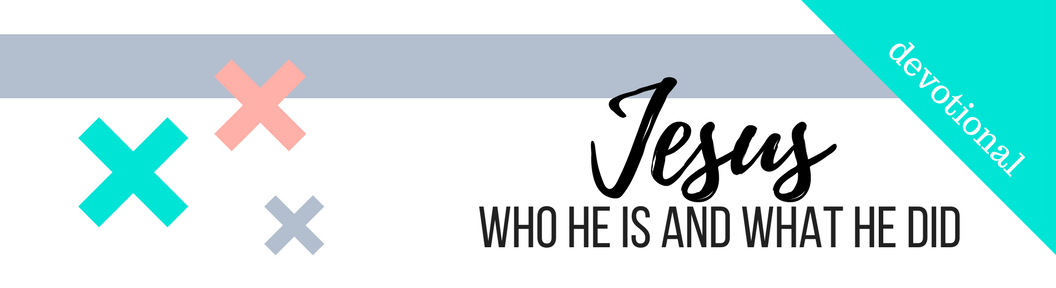Click here to Download the PDF File for Week 30 // Jesus
