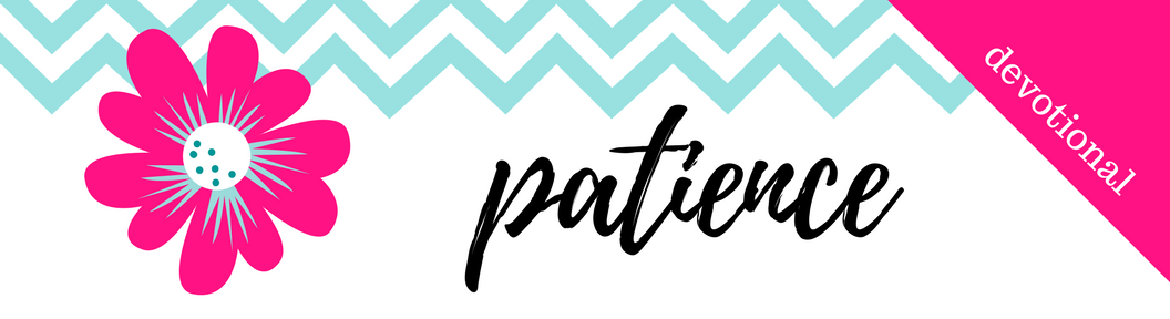 Click here to Download the PDF File for Week 32 // Patience