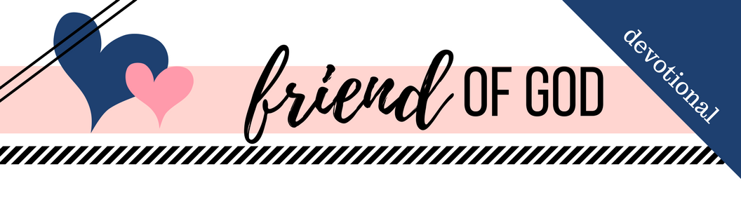 Click here to Download the PDF File for Week 39 // Friend of God