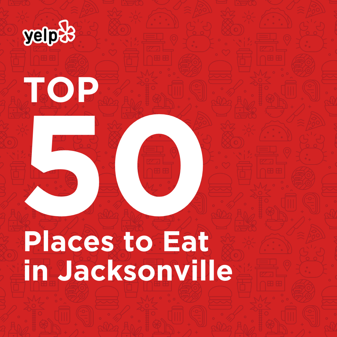 We are honored to be included in Yelp's  Top 50 Places to Eat in Jacksonville