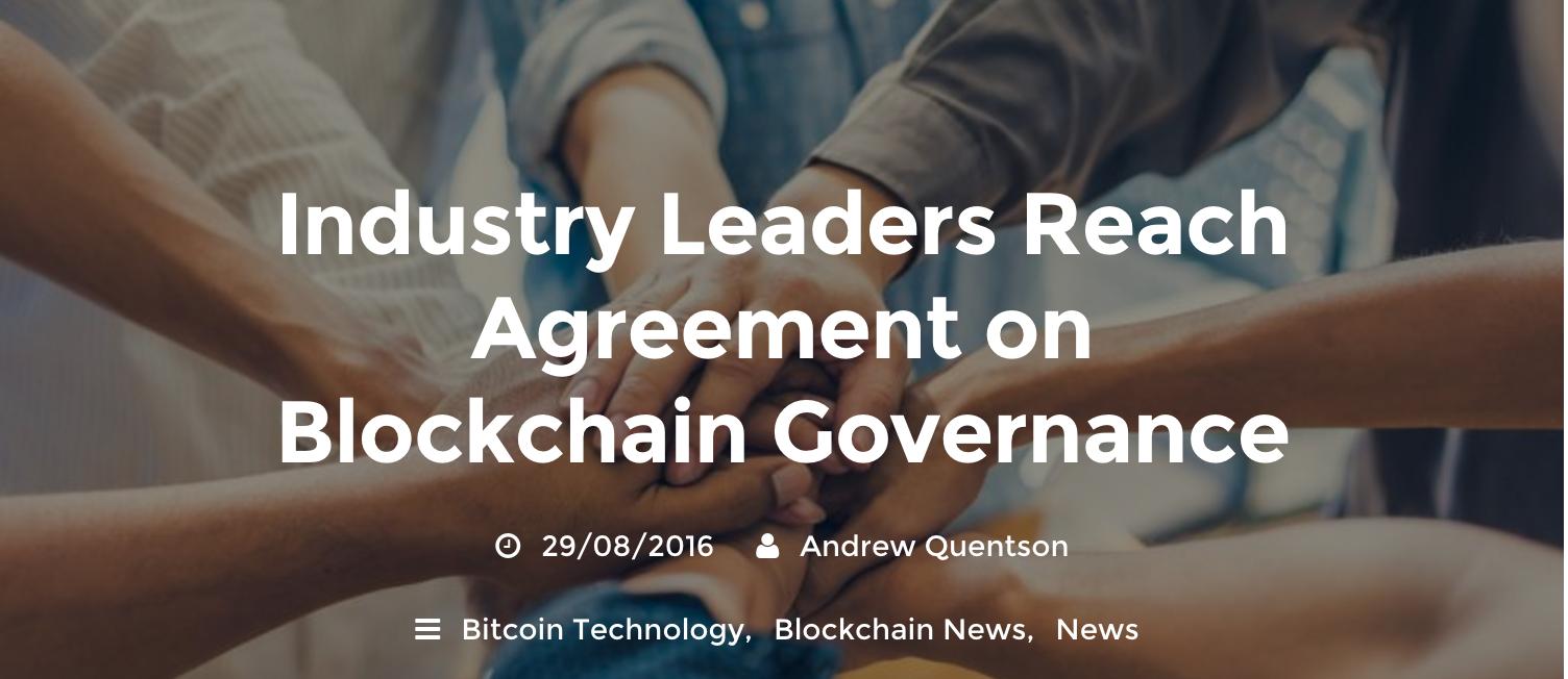 Cryptocoins News: Industry Leaders Reach Agreement on Blockchain Governance