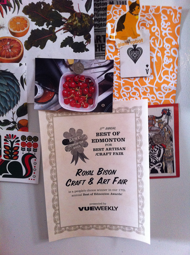 "Vue Weekly creates a ""Best Artisan/Craft Fair"" category in 2012. Royal Bison wins (thanks everyone!) and continues on winning it to this day."