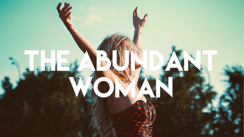 The Abundant Woman
