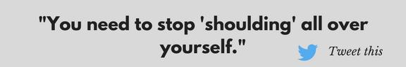 Stop shoulding.png