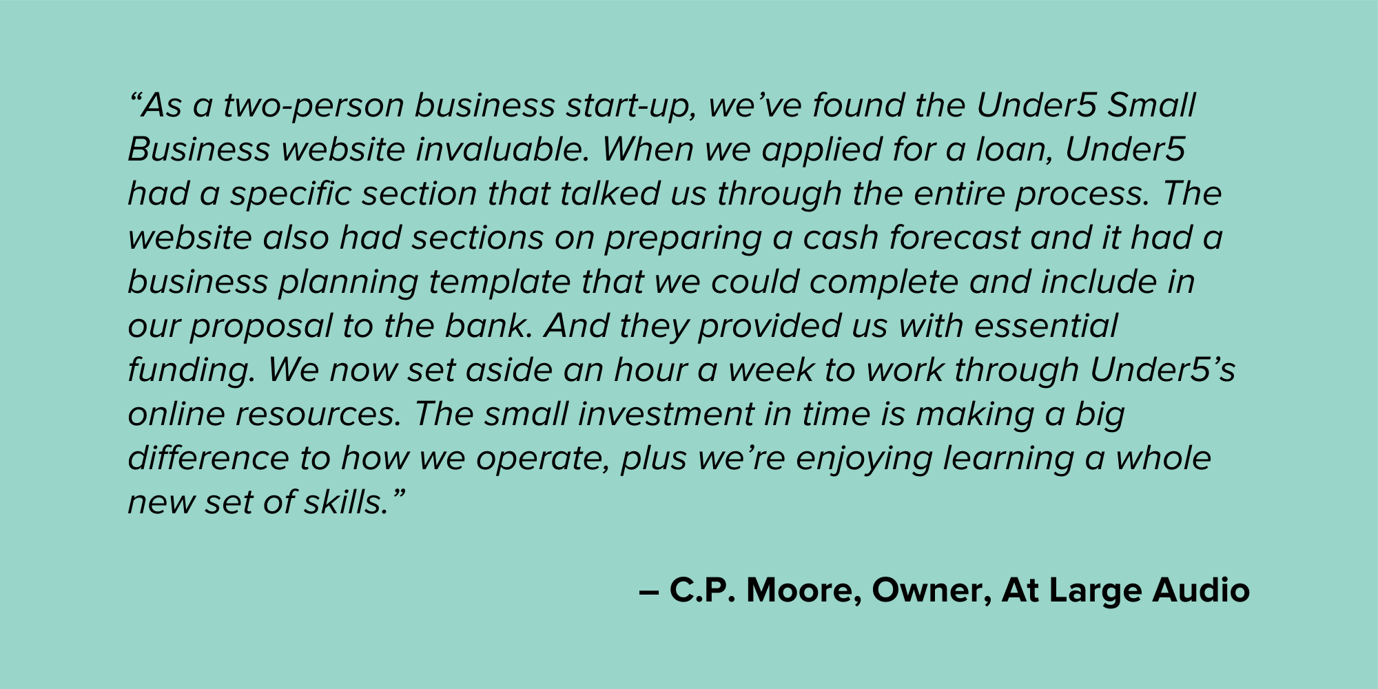 C.P. Moore Micro Business Testimonial Quote