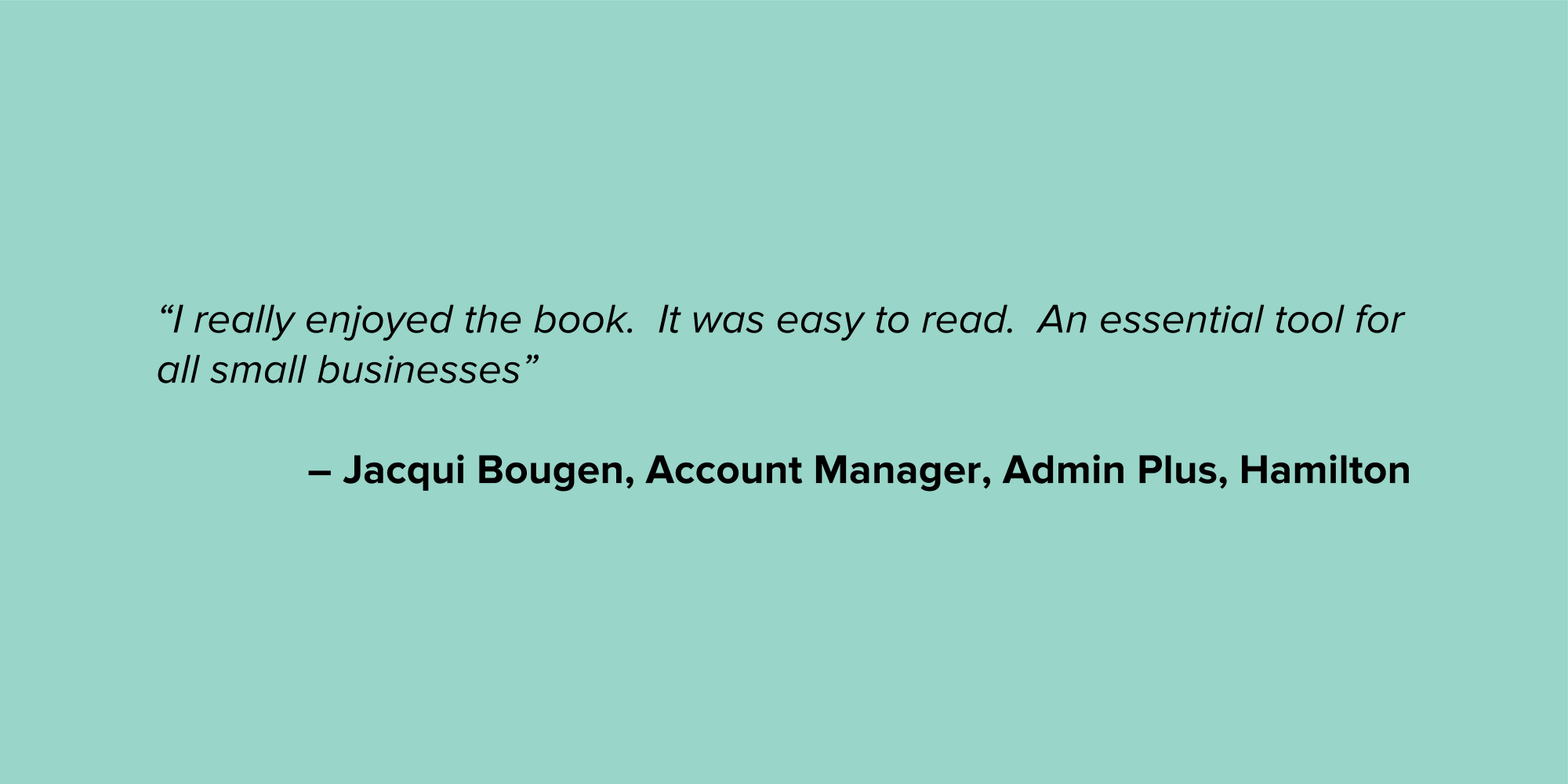 Jacqui Bougen Micro Business Testimonial Quote