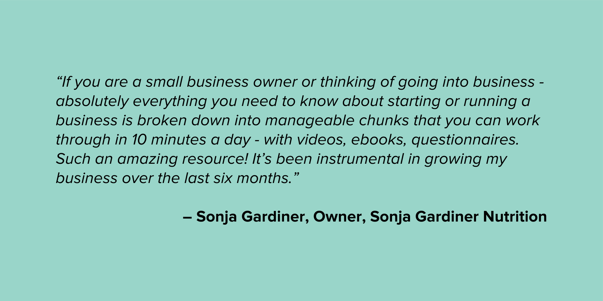 Sonja Gardiner Micro Business Testimonial Quote