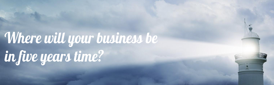 Where will your business be in five years time