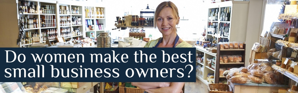 Do women make the best small business owners?