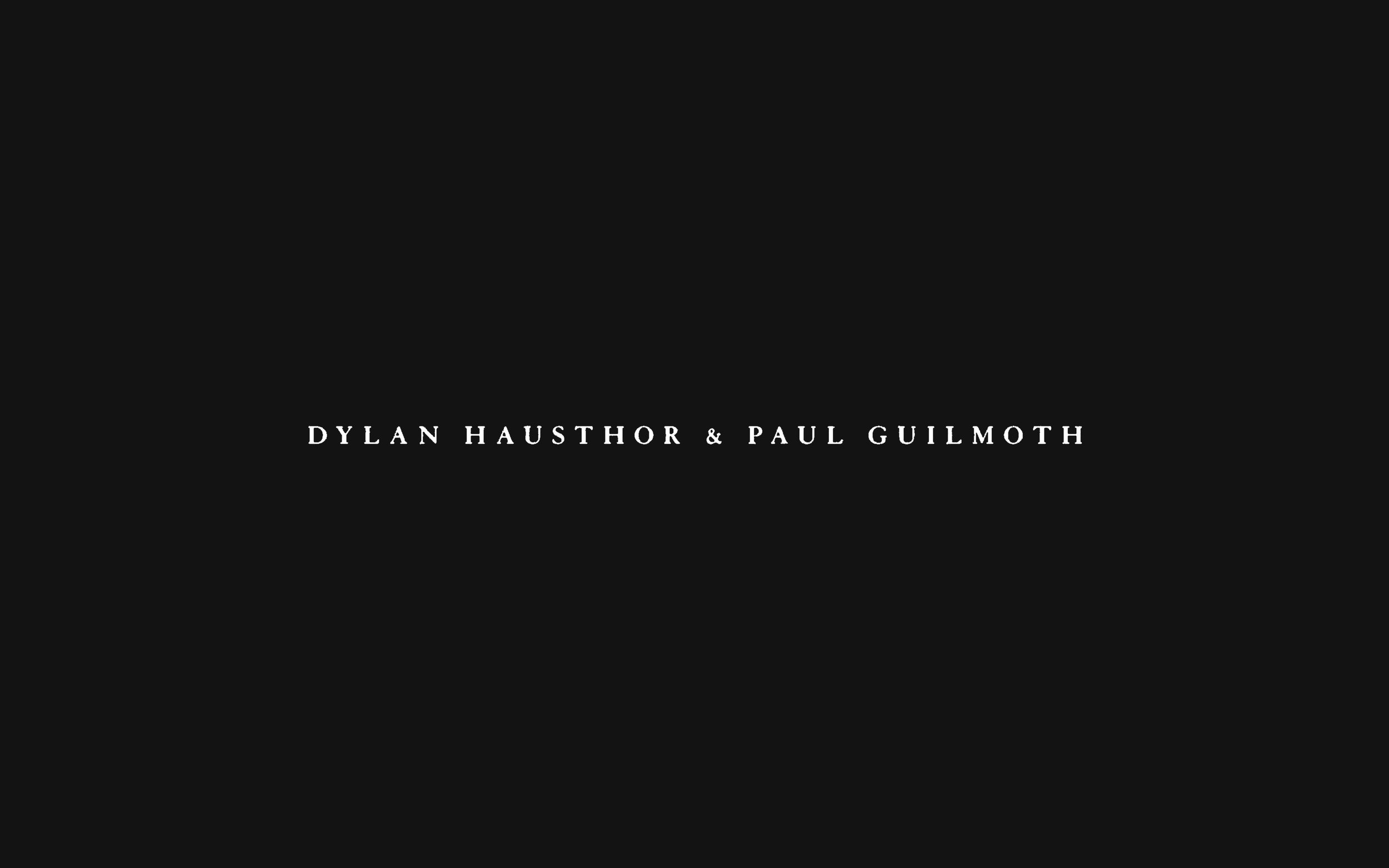 1A__Dylan_Hausthor_&_Paul_Guilmoth_00.jpg