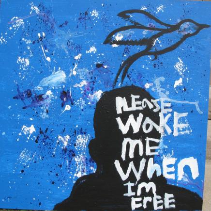 Wake me When Im Free.jpg
